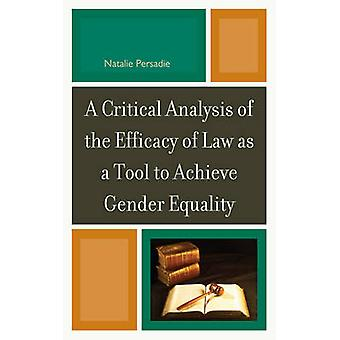 A Critical Analysis of the Efficacy of Law as a Tool to Achieve Gender Equality by Persadie