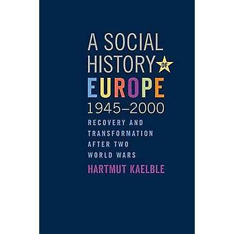 Social History of Europe 19452000 by Hartmut Kaelbe