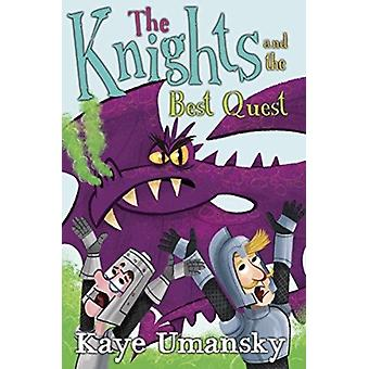Knights and the Best Quest by Kaye Umansky