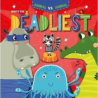 Whos the Deadliest by Kirsty Holmes