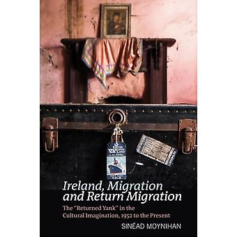 Ireland Migration and Return Migration by Sinead Moynihan