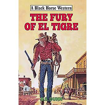 Fury of El Tigre by BS Dunn