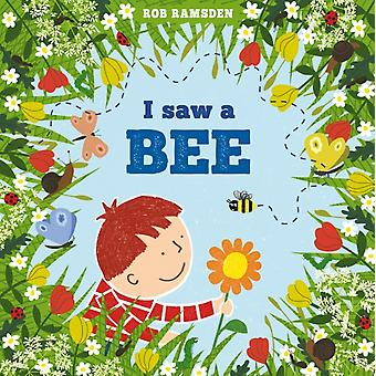 I saw a bee by Ramsden & Rob