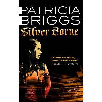 Silver Borne by Patricia Briggs - 9780356500621 Book