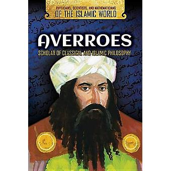 Averroes - Scholar of Classical and Islamic Philosophy by Bridget Lim