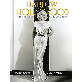 Harlow in Hollywood - The Blonde Bombshell in the Glamour Capital - 19