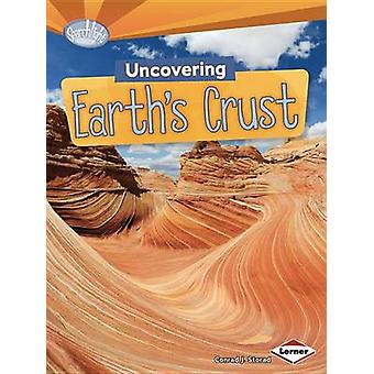 Uncovering Earths Crust by Conrad Storad