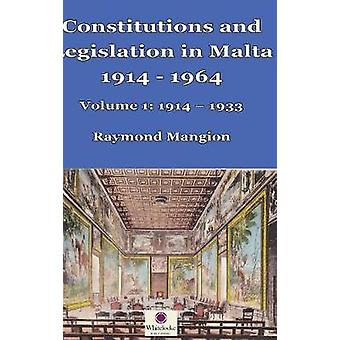 Constitutions and Legislation in Malta 1914  1964 Volume 1 19141933 by Mangion & Raymond M