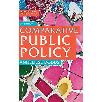Comparative Public Policy by Dodds & Anneliese