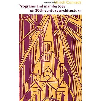 Programs and Manifestoes on 20th Century Architecture