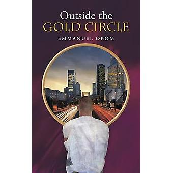 Outside the Gold Circle by Okom & Emmanuel