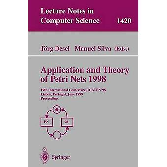 Application and Theory of Petri Nets 1998 19th International Conference Icatpn 98 Lisbon Portugal June 22 26 1998 Proceedings by Desel & J.