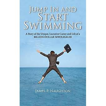 Jump in and Start Swimming by Naughton & James Patrick