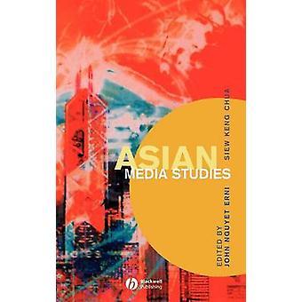 Asian Media Studies by Erni