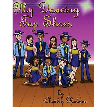 My Dancing Tap Shoes by Nelson & Chesley K.