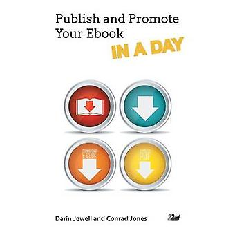 Publish and Promote Your eBook in a Day by Jewell & Darin