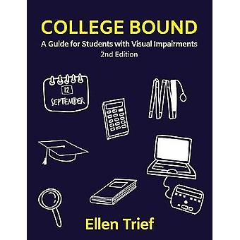 College Bound A Guide for Students with Visual Impairments by Trief & Ellen