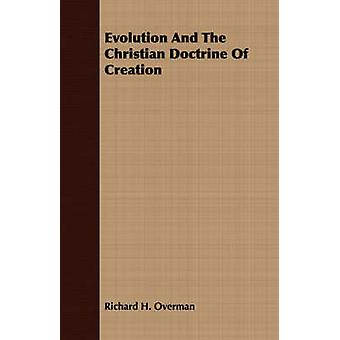 Evolution and the Christian Doctrine of Creation by Overman & Richard H.