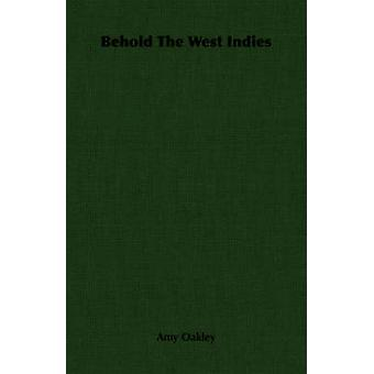 Behold The West Indies by Oakley & Amy
