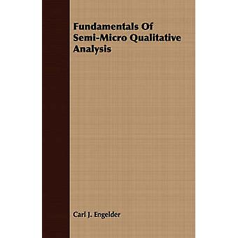 Fundamentals Of SemiMicro Qualitative Analysis by Engelder & Carl J.