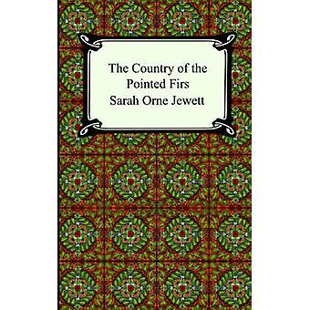 Das Land der Spitzen Tannen durch Jewett & Sarah Orne