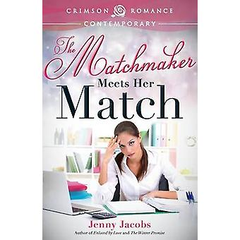 The Matchmaker Meets Her Match by Jacobs & Jenny