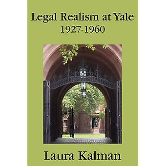 Legal Realism at Yale 19271960 by Kalman & Laura