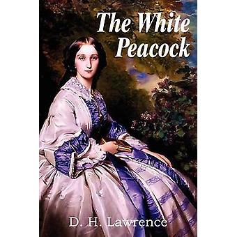 The White Peacock by Lawrence & D. H.