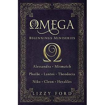 Omega Beginnings Miniseries by Ford & Lizzy