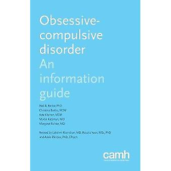 ObsessiveCompulsive Disorder  An Information Guide by Rector & Neil A.