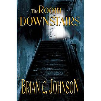 The Room Downstairs by Johnson & Brian C