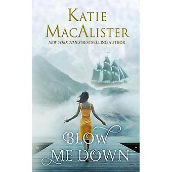 Blow Me Down by MacAlister & Katie