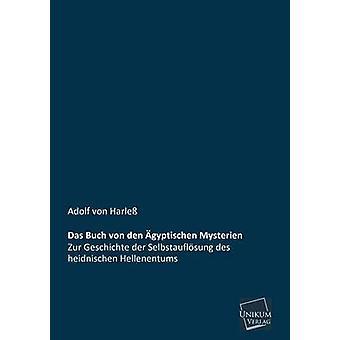 Das Buch Von Den Agyptischen Mysterien by Harless & Adolf Von