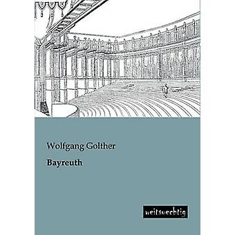 Bayreuth by Golther & Wolfgang