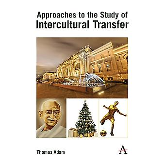 Approaches to the Study of Intercultural Transfer by Adam & Thomas