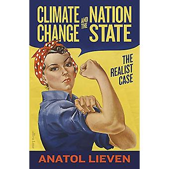 Climate Change and the Nation State - The Realist Case by Anatol Lieve