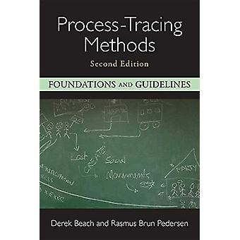 Process-Tracing Methods - Foundations and Guidelines by Derek Beach -