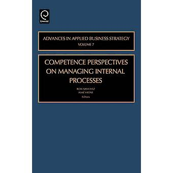 Competence Perspectives in Managing Internal Processes by Ron Sanchez