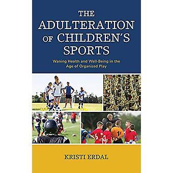 Den forfalskning af Children's Sports - Aftagende sundhed og velvære i