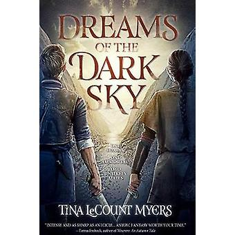 Dreams of the Dark Sky - The Legacy of the Heavens - Book Two by Tina