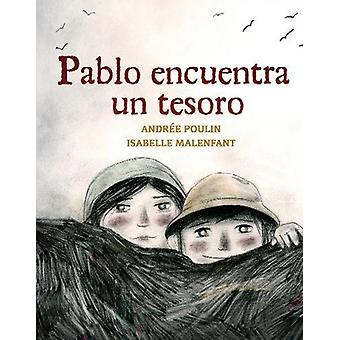 Pablo encuentra un tresoro by Andree Poulin - 9781773210742 Book