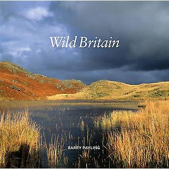 Wild Britain by Barry Payling - 9781909461109 Book