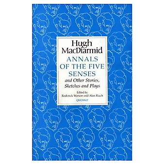 Annals of the Five Senses and Other Stories, Sketches and Plays (MacDiarmid 2000)