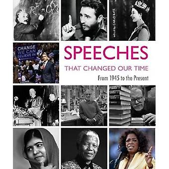 Speeches That Changed Our Times by Carlo Bat