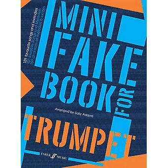 Mini Fake Book For Trumpet by Edited by Sally Adams & Edited by Deborah Calland