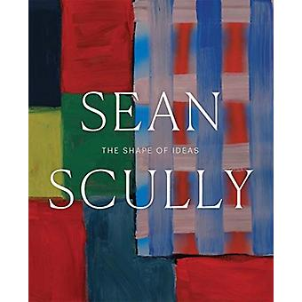 Sean Scully  The Shape of Ideas by Timothy Rub