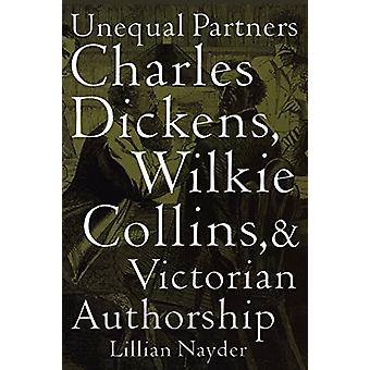 Unequal Partners - Charles Dickens - Wilkie Collins - and Victorian Au