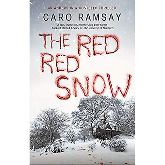 The Red - Red Snow by Caro Ramsay - 9780727889232 Book
