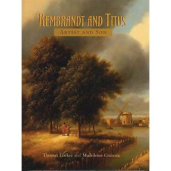 Rembrandt and Titus - Artist and Son by Madeleine Comora - 97815559149