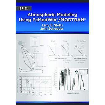 Atmospheric Modeling Using PcModWin (c)/MODTRAN (R) by Larry B. Stoss